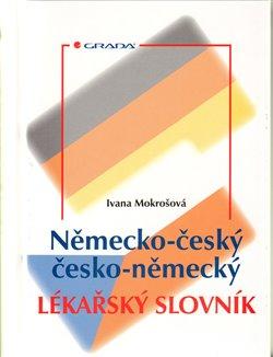 Německo–český/česko–německý lékařský slovník - Ivana Mokrošová