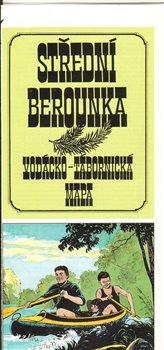 Obálka titulu Střední Berounka : vodácko-tábornická mapa