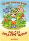 Obálka knihy Zajíček Strakaté Ouško