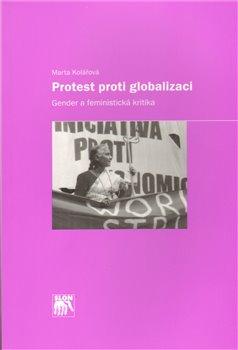 Obálka titulu Protest proti globalizaci: gender a feministická kritika