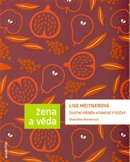 Lise Meitnerová. Životní příběh atomové fyzičky