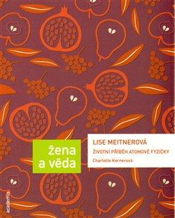 Obálka titulu Lise Meitnerová. Životní příběh atomové fyzičky