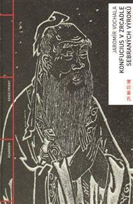 Konfucius zrcadlem sebraných výroků