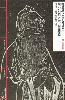 Obálka titulu Konfucius zrcadlem sebraných výroků