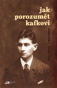 Jak porozumět Kafkovi