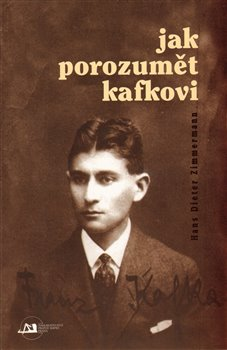Obálka titulu Jak porozumět Kafkovi