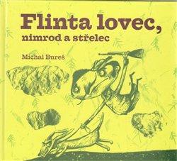 Obálka titulu Flinta lovec, nimrod a střelec