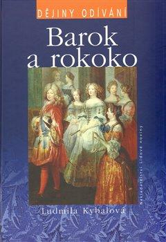 Obálka titulu Barok a rokoko - dějiny odívání