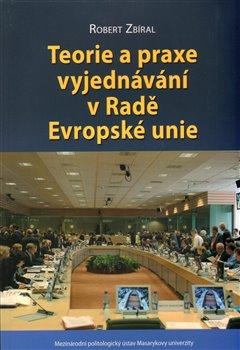 Obálka titulu Teorie a praxe vyjednávání v Radě Evropské unie
