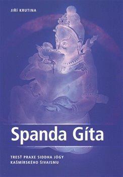 Obálka titulu Spanda gíta, tresť praxe siddha jógy kašmírského šivaismu