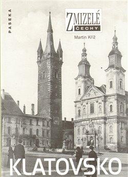 Obálka titulu Zmizelé Čechy-Klatovsko