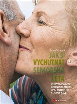 Obálka titulu Jak si vychutnat seniorská léta