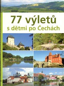 Obálka titulu 77 výletů s dětmi po Čechách