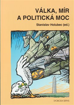 Obálka titulu Válka, mír a politická moc