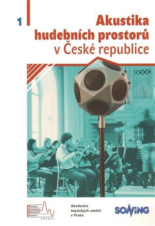 Akustika hudebních prostorůc 1.v České republice - prazskamuzea1918-2018.cz