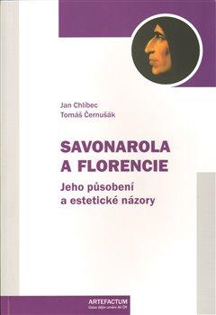 Obálka titulu Savonarola a Florencie. Jeho působení a estetické názory