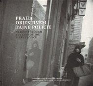 Praha objektivem tajné policie