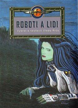 Obálka titulu Roboti a lidi