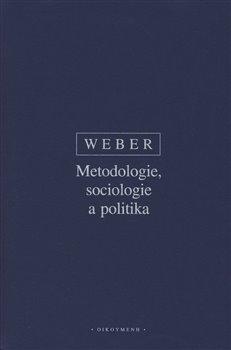 Obálka titulu Metodologie, sociologie a politika