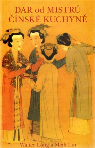 Dar od mistrů čínské kuchyně - Meili Lin,   Booksquad.ink