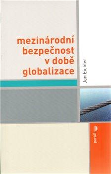 Obálka titulu Mezinárodní bezpečnost v době globalizace