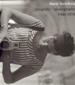 Obálka titulu Marie Šechtlová fotografie - photography 1960 - 1970