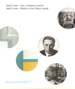 Obálka titulu Adolf Loos — dílo v českých zemích