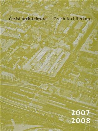 Česká architektura 2007-2008:Czech Architecture 2007-2008 - -   Booksquad.ink