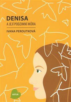 Obálka titulu Denisa a její podzimní můra