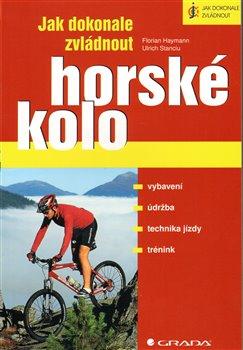 Obálka titulu Jak dokonale zvládnout horské kolo
