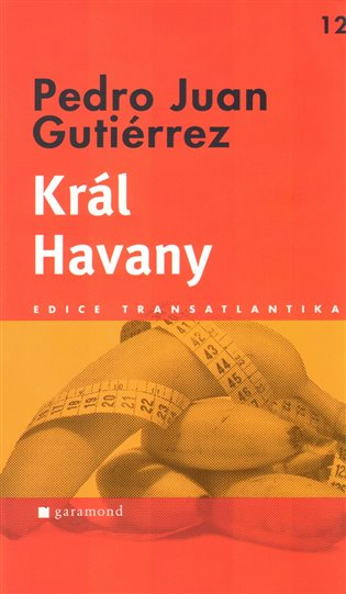 Král Havany - Pedro Juan Gutiérrez | Booksquad.ink