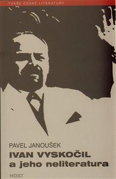 Obálka titulu Ivan Vyskočil a jeho neliteratura