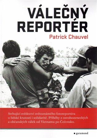 Válečný reportér - Patrick Chauvel | Booksquad.ink