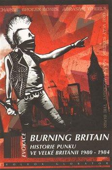 Obálka titulu Burning Britain - Historie britského punku 1980-1984