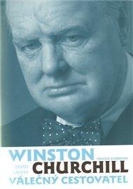 Winston Churchill – válečný cestovatel