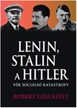 Lenin, Stalin & Hitler - Robert Gellately | Booksquad.ink