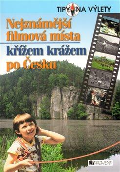 Obálka titulu Nejznámější filmová místa-křížem krážem po Česku