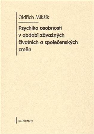 Psychika osobnosti v období závažných životních a společenských změn - Oldřich Mikšík   Booksquad.ink