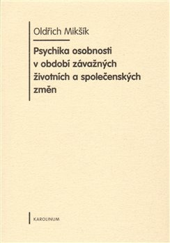 Obálka titulu Psychika osobnosti v období závažných životních a společenských změn