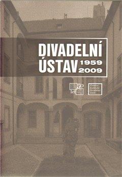 Obálka titulu Divadelní ústav 1959 - 2009