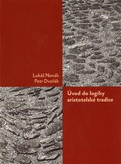 Obálka titulu Úvod do logiky aristotelské tradice