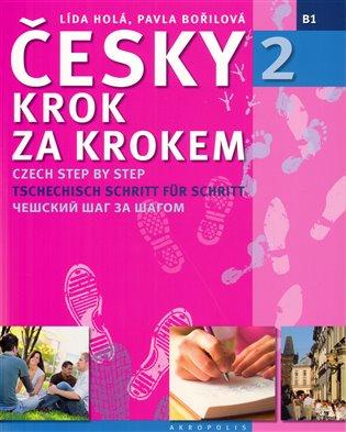 Česky krok za krokem 2 - anglická, německá, ruská:Czech Step by Step 2 / Tschechisch Schritt für Schritt 2 / Čéšskij šag za šagom 2 - Lída Holá, | Booksquad.ink