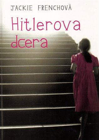 Hitlerova dcera - Jackie Frenchová | Booksquad.ink