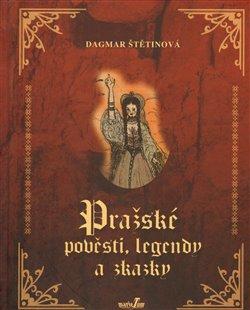 Obálka titulu Pražské pověsti, legendy a zkazky