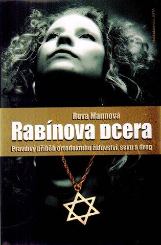 Rabínova dcera:Pravdivý příběh sexu, drog a ortodoxního židovství - Reva Mannová | Booksquad.ink