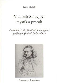 Obálka titulu Vladimír Solovjov: mystik a prorok