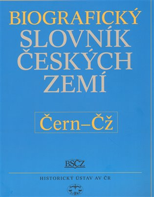 Biografický slovník českých zemít/11.svazek/ (Čern-Čž) - Pavla Vošahlíková | Booksquad.ink