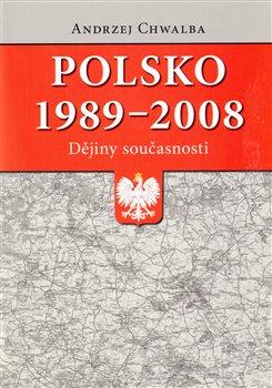 Obálka titulu Polsko 1989–2008: dějiny současnosti