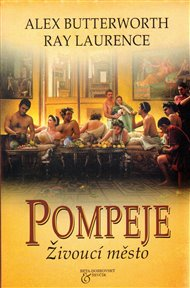 Pompeje - Živoucí město