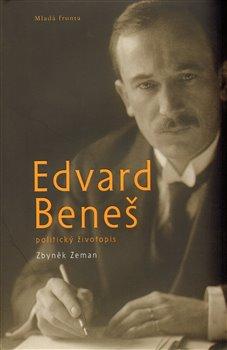 Obálka titulu Edvard Beneš - politický životopis